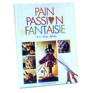 LIVRE PAIN - PASSION - FANTAISIE